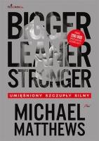 BIGGER, LEANER, STRONGER, Michael Matthews