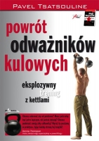 POWRÓT ODWAŻNIKÓW KULOWYCH, Pavel Tsatsouline