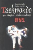 TAEKWONDO SPORT OLIMPIJSKI I SZTUKA SAMOOBRONY,Kyong Myong Lee, Dariusz Nowicki