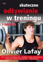 SKUTECZNE ODŻYWIANIE W TRENINGU I SPORCIE, Olivier Lafay
