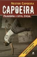 CAPOEIRA: FILOZOFIA I STYL ŻYCIA Nestor Capoeira