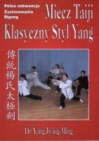 MIECZ TAIJI, KLASYCZNY STYL YANG, Dr Yang Jwing-Ming