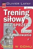 TRENING SIłOWY BEZ SPRZĘTU TURBO-DOŁADOWANIE, Olivier Lafay